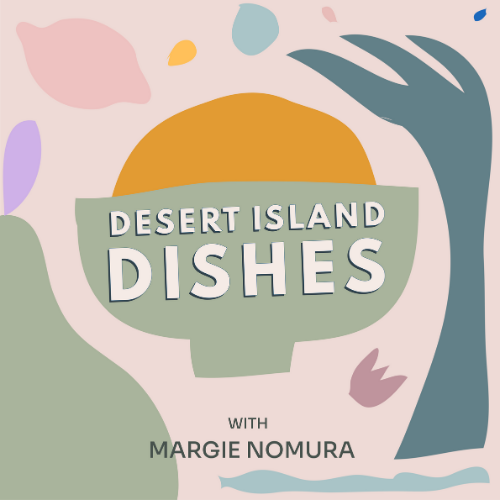 Best food podcasts Desert Island Dishes